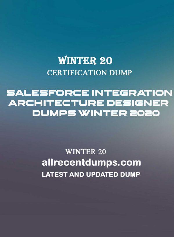 Salesforce Integration Architecture Designer Dumps Winter 2020 – Wn20